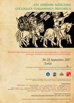 Plakat XIX konferencji z cyklu 'Ordines Militares. Colloquia Torunensia Historica'; Toruń, 20-23 września 2017 r.
